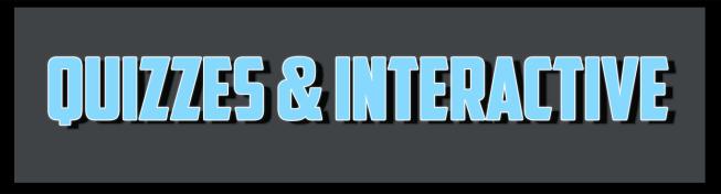Quizzes & Interactive
